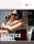 Child and Family Services (CFS) Practice Model: A Safe and Permanent Family for Every Youth